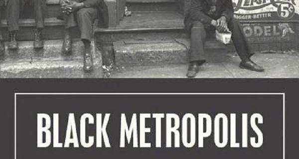 """Cover of book """"Black Metropolis"""""""
