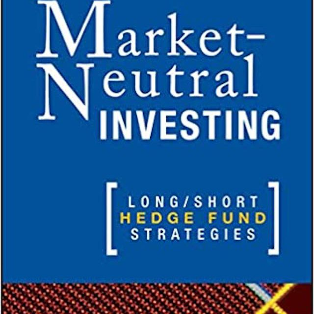Market-Neutral Investing: Long/Short Hedge Fund Strategies