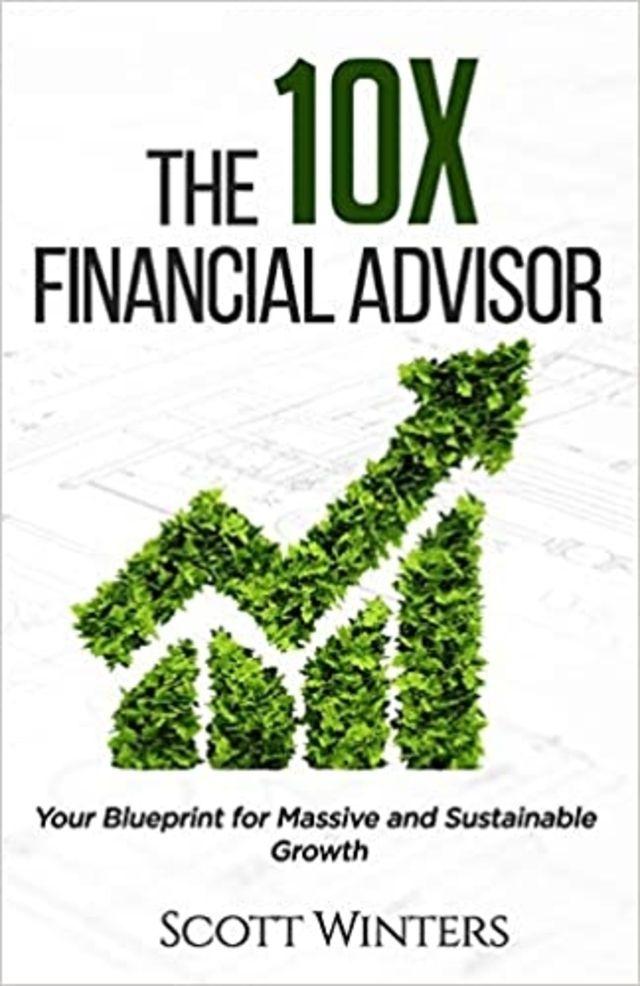 The 10X Financial Advisor