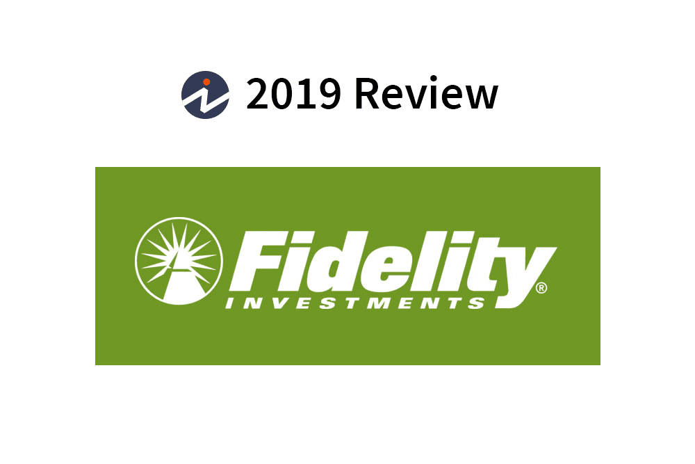 Fidelity Investments Review 2019