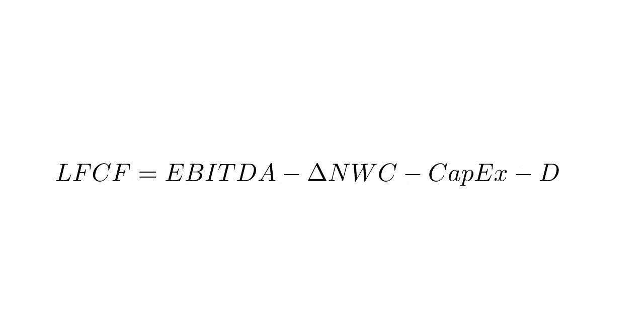 LFCF = EBITDA - change in NWC - CapEx - D